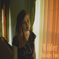Missing You — Wilder