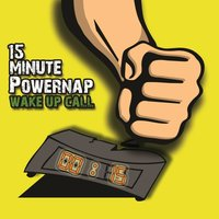 Wake up Call — 15 Minute Powernap