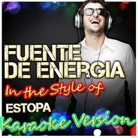 Fuente De Energia (In the Style of Estopa) — Ameritz - Karaoke
