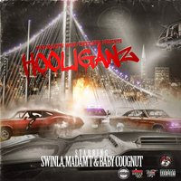 Hooliganz — Madam T, King Squad Tv West, Baby Cougnut, King Squad Tv West feat. Swinla, Madam T, Baby Cougnut