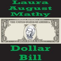 Dollar Bill — Laura August Mathy