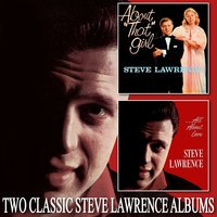 "About ""That"" Girl / All About Love — Steve Lawrence"
