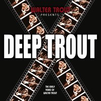 Deep Trout — Walter Trout