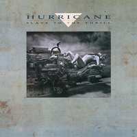 Slave To The Thrill — Hurricane