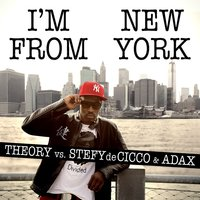 I'm from new york — Theory vs. Stefy De Cicco & Adax