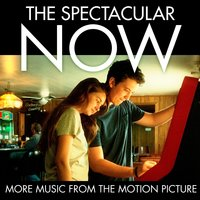 The Spectacular Now (More Music from the Motion Picture) — сборник