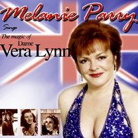 Melanie Parry Sings the Magic of Dame Vera Lynn — Melanie Parry