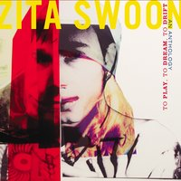 To Play, to Dream, to Drift, an Anthology — Zita Swoon