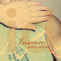 Insecure (Desire's Hostage) - Single — Ian Demark