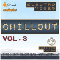 Electro Vibes Chill Out Vol. 3 — сборник