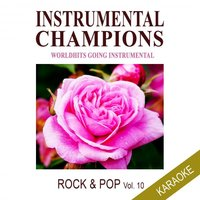 Rock & Pop Vol. 10 Karaoke — Instrumental Champions