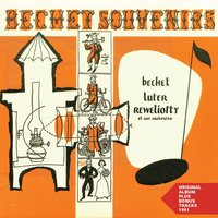 Bechet Souvenirs — Sidney Bechet, Claude Luter, André Réwéliotty's Mimosa Jazz Band, Sidney Bechet, Claude Luter, André Réwéliotty's Mimosa Jazz Band