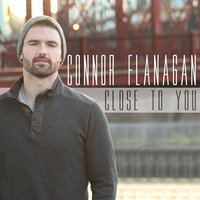 Close to You — Connor Flanagan