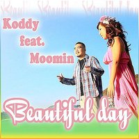 Beautiful Day feat. MOOMIN — KODDY