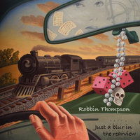 Just A Blur In The Rearview — Robbin Thompson