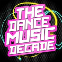 The Dance Music Decade — Dance Music Decade