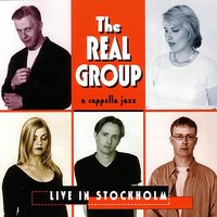 Live In Stockholm — The Real Group