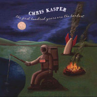 The First Hundred Years Are the Hardest — Chris Kasper