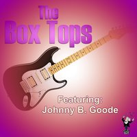 Johnny B. Goode — The Box Tops