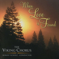 When Love is Found — Viking Chorus
