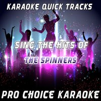 Karaoke Quick Tracks - Sing the Hits of The Spinners — Pro Choice Karaoke