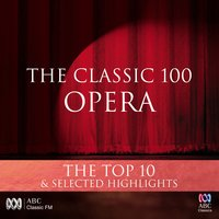 The Classic 100: Opera – The Top 10 & Selected Highlights — сборник