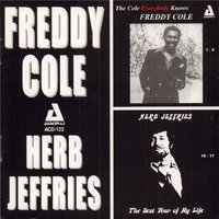 The Cole Everybody Knows / The Best Year of My Life — Freddy Cole, Herb Jeffries