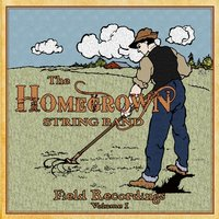 Field Recordings, Vol. 1 — Homegrown String Band