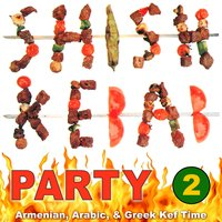 Shish Kebab Party 2: Armenian, Arabic, & Greek Kef Time — сборник