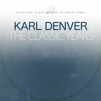 The Classic Years — Karl Denver