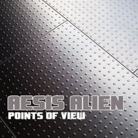 Points of View — Aesis Alien