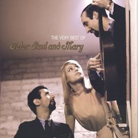 The Very Best of Peter, Paul and Mary — Peter, Paul & Mary