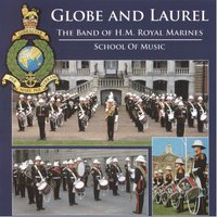 Globe and Laurel — The Band of HM Royal Marines