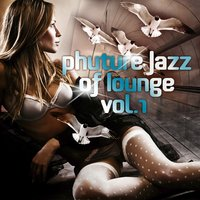 Phuture Jazz of Lounge, Vol. 1 — сборник