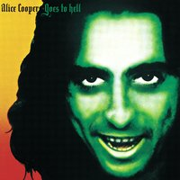 Goes To Hell — Alice Cooper