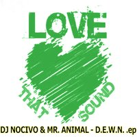 D.e.w.n. — DJ Nocivo, Mr. Animal, Mr.Animal