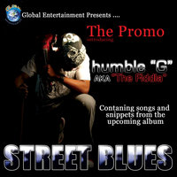 Street Blues Promo — Humble G aka The Fiddla