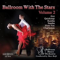 Dancing with the Stars, Volume 2 — Ballroom Dance Orchestra & Marc Reift