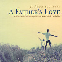 Golden Slumbers: A Father's Love — сборник