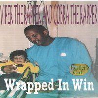 Wrapped In Win — Viper The Rapper, cobra the rapper