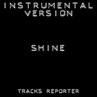 Shine - Single — Tracks Reporter