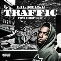Traffic — Lil Reese, Chief Keef