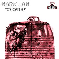 Tin Can Ep — Mark Lam