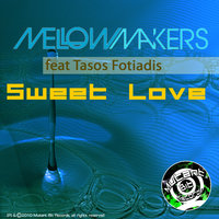 Sweet Love — Mellow Makers