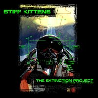 The Extinction Project (These Words Will Define Us) — Stiff Kittens