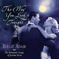 The Way You Look Tonight — Beegie Adair