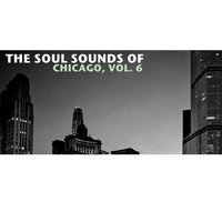 The Soul Sounds of Chicago, Vol. 6 — сборник