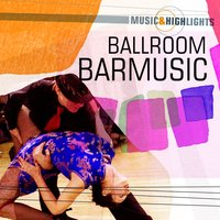 Music & Highlights: Ballroom - Barmusic — сборник