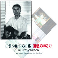 Just Stop Hating — Billy Thompson