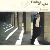Because — Finbar Wright, Фредерик Шопен, Сезар Франк